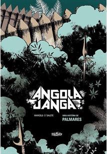 ANGOLA JANGA: UMA HISTORIA DE PALMARES