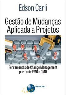 GESTAO DE MUDANÇAS APLICADA A PROJETOS: FERRAMENTAS DE CHANGE MANAGEMENT PARA UNIR PMO E CMO