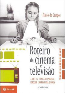 ROTEIRO DE CINEMA E TELEVISAO: A ARTE E A TECNICA DE IMAGINAR, PERCEBER E NARRA...