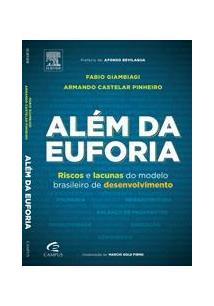 ALEM DA EUFORIA: RISCOS E LACUNAS DO MODELO BRASILEIRO DE DESENVOLVIMENTO