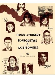 LIVRO BORBOLETAS E LOBISOMENS: VIDAS, SONHOS E MORTES DOS GUERRILHEIROS DO ARAGUAIA