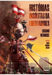 HISTORIAS INSOLITAS DA LIBERTADORES - 1ªED.(2021)