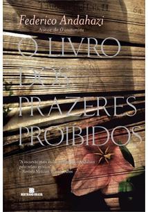 LIVRO O LIVRO DOS PRAZERES PROIBIDOS - 1ªED.(2013)