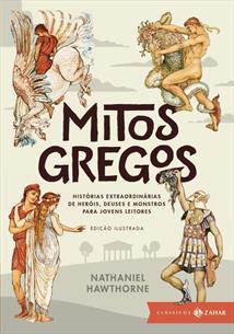 MITOS GREGOS: HISTORIAS EXTRAORDINARIAS DE HEROIS, DEUSES E MONSTROS PARA JOVENS LEITORES (EDIÇAO ILUSTRADA)