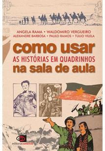 COMO USAR AS HISTORIAS EM QUADRINHOS NA SALA DA AULA - 4ªED.(2014)