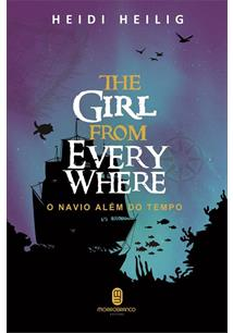 THE GIRL FROM EVERYWHERE: O NAVIO ALEM DO TEMPO