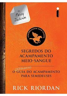 SEGREDOS DO ACAMPAMENTO MEIO-SANGUE: O VERDADEIRO GUIA DO ACAMPAMENTO PARA SEMI...