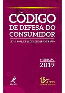 CODIGO DE DEFESA DO CONSUMIDOR 9ª EDIÇAO 2019 - 9ªED.(2019)