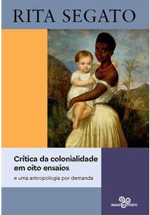 CRITICA DA COLONIALIDADE EM OITO ENSAIOS E UMA ANTROPOLOGIA POR DEMANDA - 1ªED....