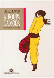 A ROUPA E A MODA - 3ªED.(1989)