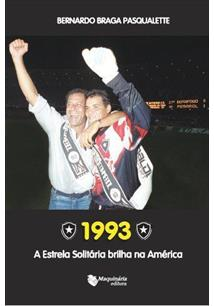 1993: A ESTRELA SOLITARIA BRILHA NA AMERICA