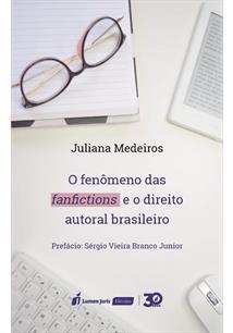 LIVRO O FENOMENO DAS FANFICTIONS E O DIREITO AUTORAL BRASILEIRO