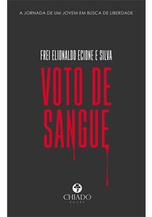 VOTO DE SANGUE: A JORNADA DE UM JOVEM EM BUSCA DE LIBERDADE - 1ªED.(2020)