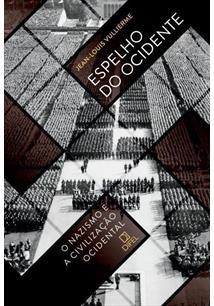 LIVRO ESPELHO DO OCIDENTE: O NAZISMO E A CIVILIZAÇAO OCIDENTAL