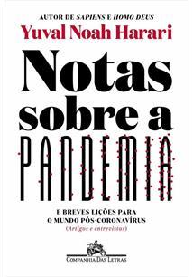 NOTAS SOBRE A PANDEMIA: E BREVES LIÇOES PARA O MUNDO POS-CORONAVIRUS (ARTIGOS E ENTREVISTAS) - 1ªED.(2020)