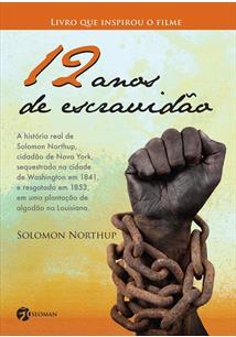 12 ANOS DE ESCRAVIDAO (DOZE ANOS DE ESCRAVIDAO) - 1ªED.(2014)