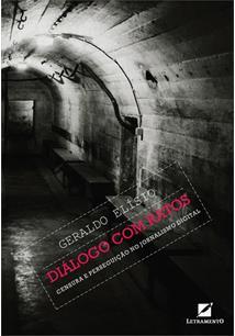 DIALOGO COM RATOS: CENSURA E PERSEGUIÇAO NO JORNALISMO DIGITAL