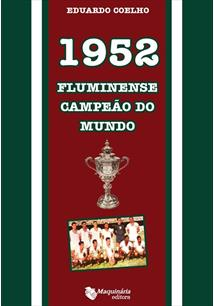 1952: FLUMINENSE CAMPEAO DO MUNDO