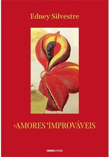AMORES IMPROVAVEIS - 1ªED.(2021)