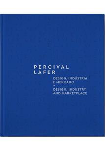 PERCIVAL LAFER: DESIGN, INDUSTRIA E MERCADO