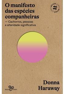 O MANIFESTO DAS ESPECIES COMPANHEIRAS: CACHORROS, PESSOAS E ALTERIDADE SIGNIFIC...