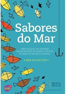 LIVRO SABORES DO MAR: UMA SELEÇAO DE GRANDES RESTAURANTES DE PEIXES E FRUTOS DO MAR AO REDOR DO MUNDO
