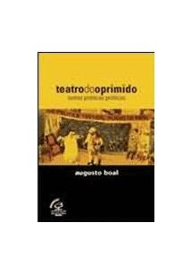 TEATRO DO OPRIMIDO E OUTRAS POETICAS POLITICAS - 7ªED.(2005)