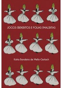 JOGOS BENDITOS E FOLIAS MALDITAS