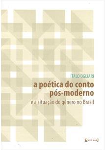 A POETICA DO CONTO POS-MODERNO E A SITUAÇAO DO GENERO NO BRASIL