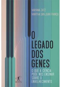 LIVRO O LEGADO DOS GENES: O QUE A CIENCIA PODE NOS ENSINAR SOBRE O ENVELHECIMENTO - 1ªED.(2021)
