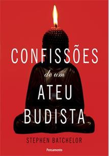 LIVRO CONFISSOES DE UM ATEU BUDISTA - 1ªED.(2012)