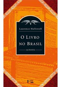 O LIVRO NO BRASIL: SUA HISTORIA - 3ªED.(2012)