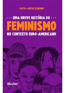 UMA BREVE HISTORIA DO FEMINISMO NO CONTEXTO EURO-AMERICANO
