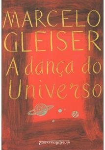 A DANÇA DO UNIVERSO: DOS MITOS DE CRIAÇAO AO BIG-BANG (ED. DE BOLSO)