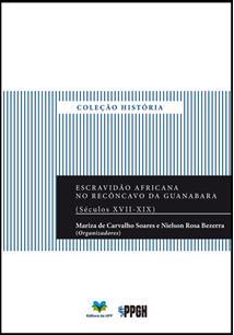 ESCRAVIDAO AFRICANA NO RECONCAVO DA GUANABARA (SECULOS XVII-XIX)