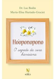 HO'OPONOPONO: O SEGREDO DA CURA HAVAIANA