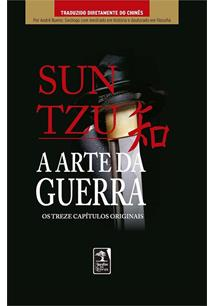 A ARTE DA GUERRA: OS TREZE CAPITULOS ORIGINAIS (EDIÇAO ESPECIAL)