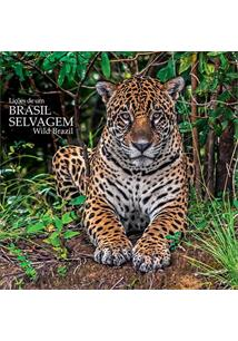LIÇOES DE UM BRASIL SELVAGEM / WILD BRAZIL