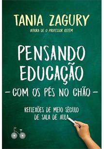 PENSANDO EDUCAÇAO COM OS PES NO CHAO: REFLEXOES DE MEIO SECULO DE SALA DE AULA