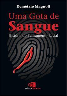 UMA GOTA DE SANGUE: HISTORIA DO PENSAMENTO RACIAL
