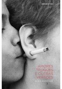 AMORES, TRUQUES E OUTRAS VERSOES