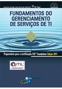 LIVRO FUNDAMENTOS DO GERENCIAMENTO DE SERVIÇOS DE TI: PREPARATORIO PARA A CERTIFICAÇAO ITIL FOUNDATION - 2ªED.(2013)