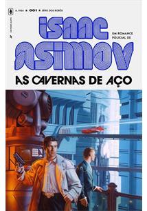 AS CAVERNAS DE AÇO - 2ªED.(2019)