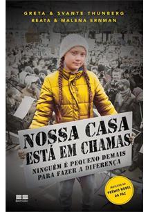 NOSSA CASA ESTA EM CHAMAS: NINGUEM E PEQUENO DEMAIS PARA FAZER A DIFERENÇA