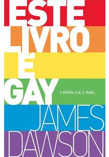 LIVRO ESTE LIVRO E GAY: E HETERO, E BI, E TRANS...