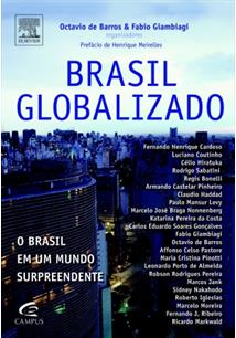 BRASIL GLOBALIZADO: O BRASIL EM UM MUNDO SURPREENDENTE