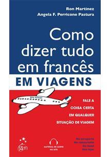 COMO DIZER TUDO EM FRANCES EM VIAGENS - 2ªED.(2011)