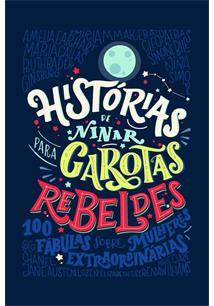 LIVRO HISTORIAS DE NINAR PARA GAROTAS REBELDES