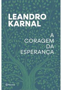 A CORAGEM DA ESPERANÇA - 1ªED.(2021)