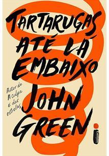 Tartarugas Ate La Embaixo John Green Livro